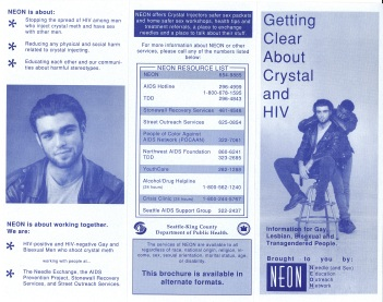 Brochure for the Needle Education Outreach Network (NEON), which targeted a high-risk group: gay men who injected methamphetamine. A Harm Reduction Group met at the Group Health Medical Center on Seattle's Capitol Hill. [Series 1825, History files, Seattle-King County Department of Public Health: Prevention Division / HIV-AIDS Program. 1825-3-17.]